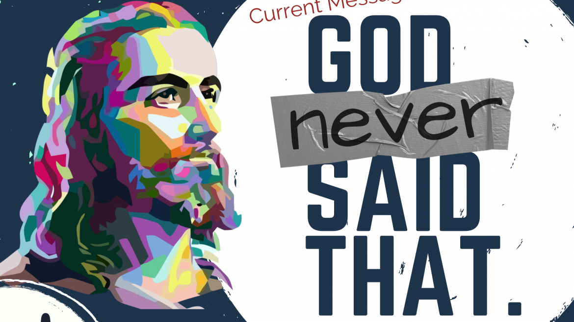 New Message Services – God Never Said That